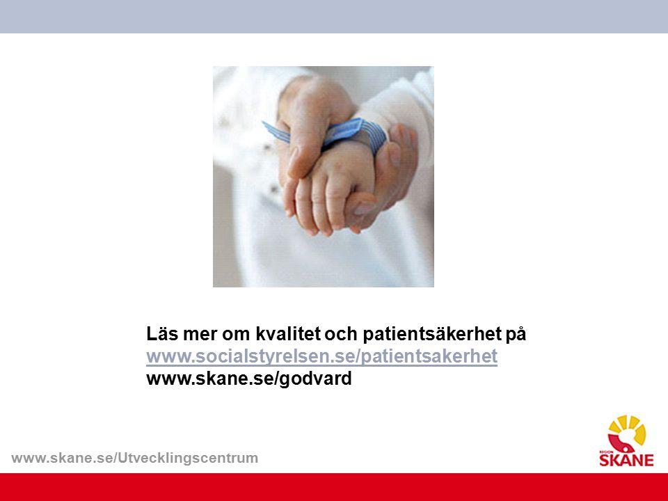 Läs mer om kvalitet och patientsäkerhet på www. socialstyrelsen