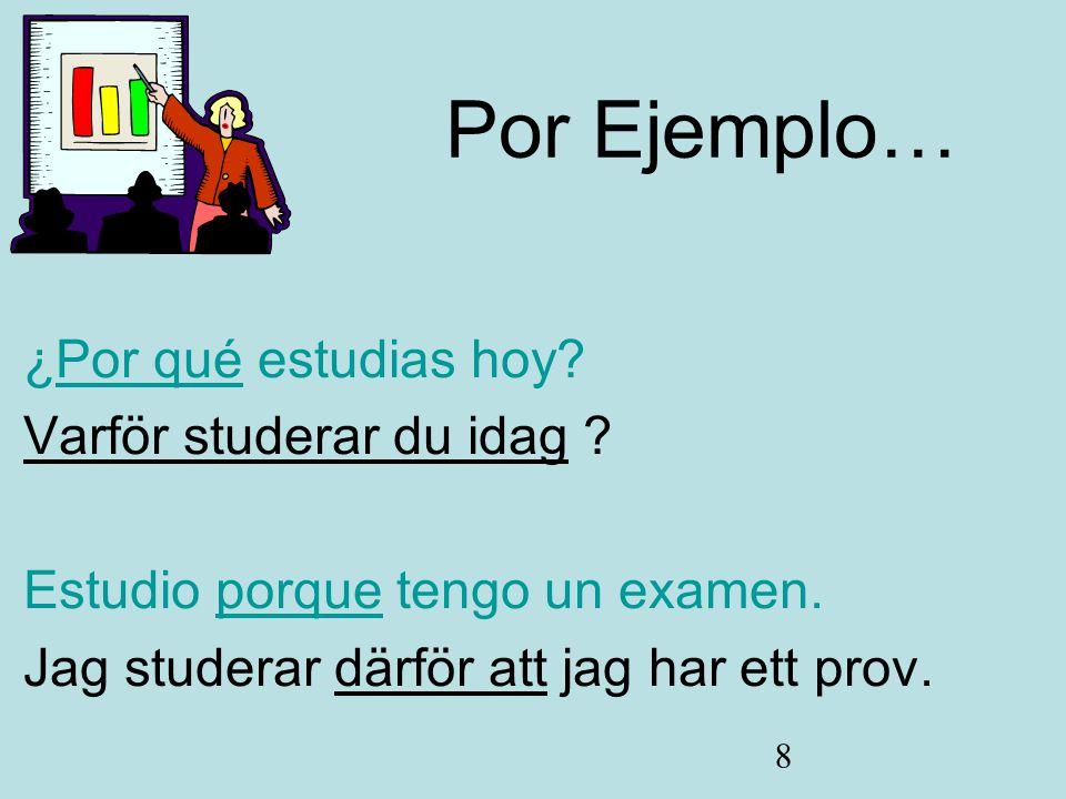 Por Ejemplo… ¿Por qué estudias hoy Varför studerar du idag