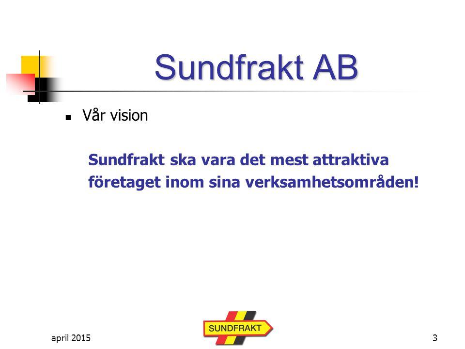 Sundfrakt AB Vår vision Sundfrakt ska vara det mest attraktiva