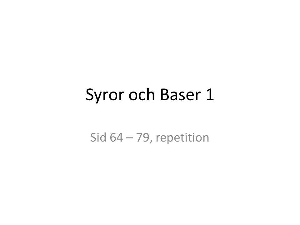 Syror och Baser 1 Sid 64 – 79, repetition