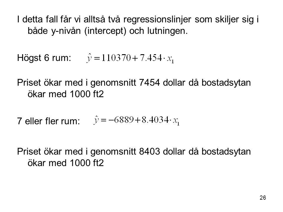 I detta fall får vi alltså två regressionslinjer som skiljer sig i både y-nivån (intercept) och lutningen.