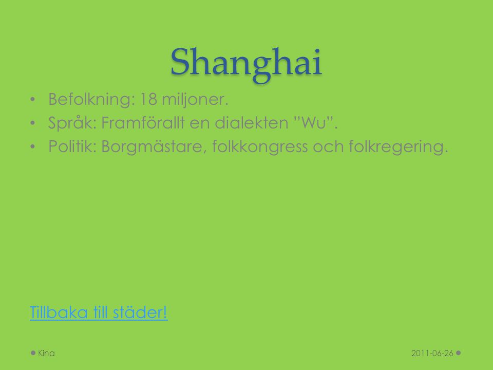 Shanghai Befolkning: 18 miljoner.