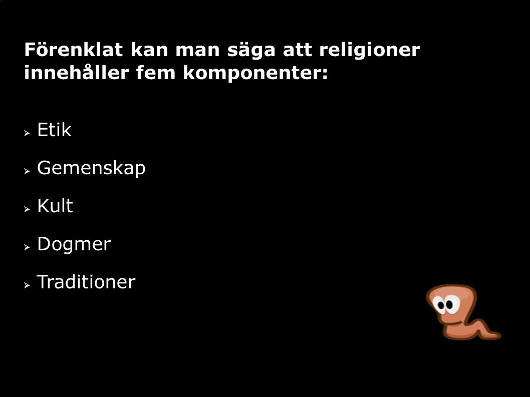 Förenklat kan man säga att religioner