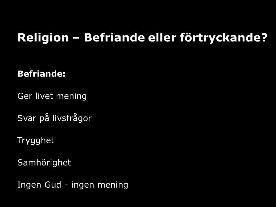 Religion – Befriande eller förtryckande