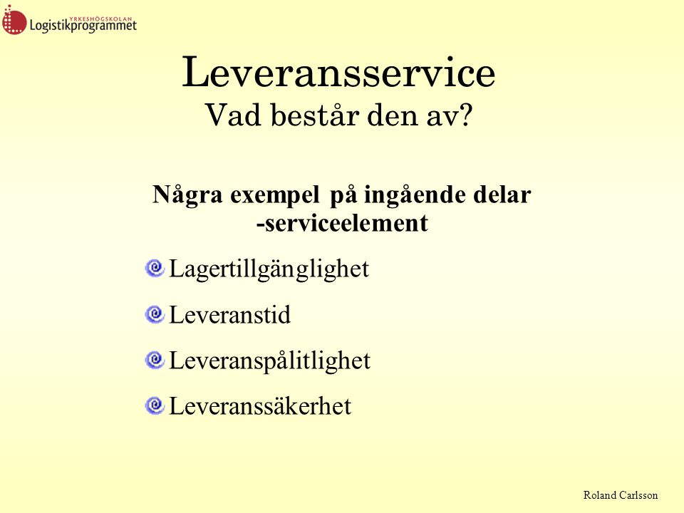 Några exempel på ingående delar -serviceelement
