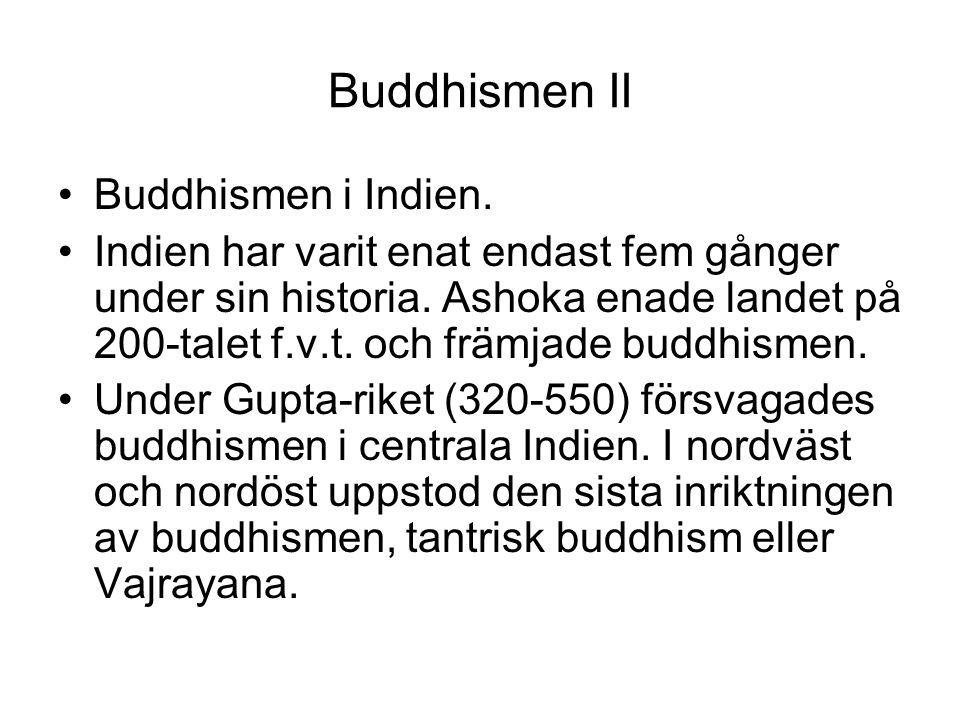 Buddhismen II Buddhismen i Indien.