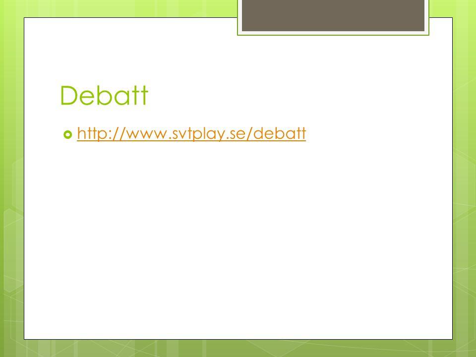 Debatt http://www.svtplay.se/debatt