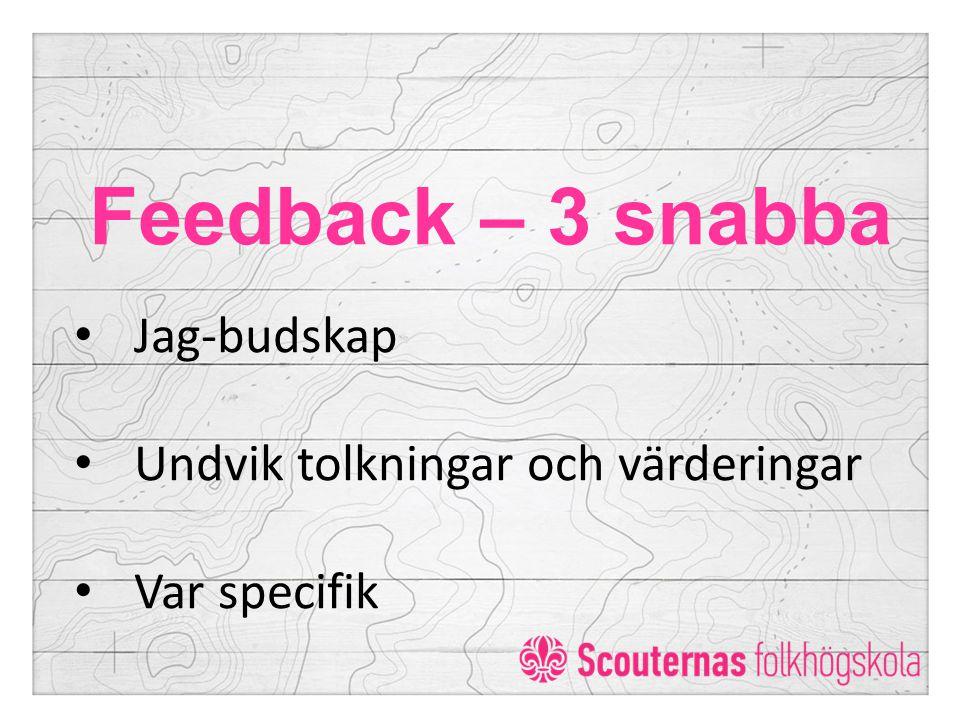 Feedback – 3 snabba Jag-budskap Undvik tolkningar och värderingar
