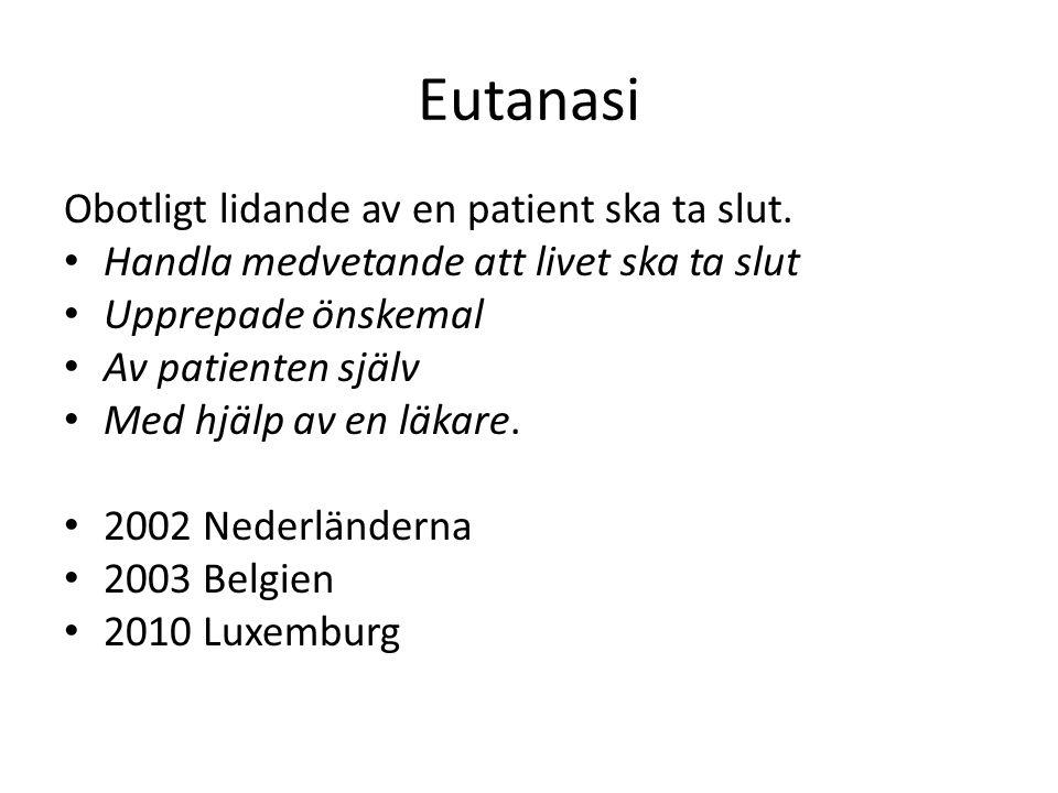Eutanasi Obotligt lidande av en patient ska ta slut.