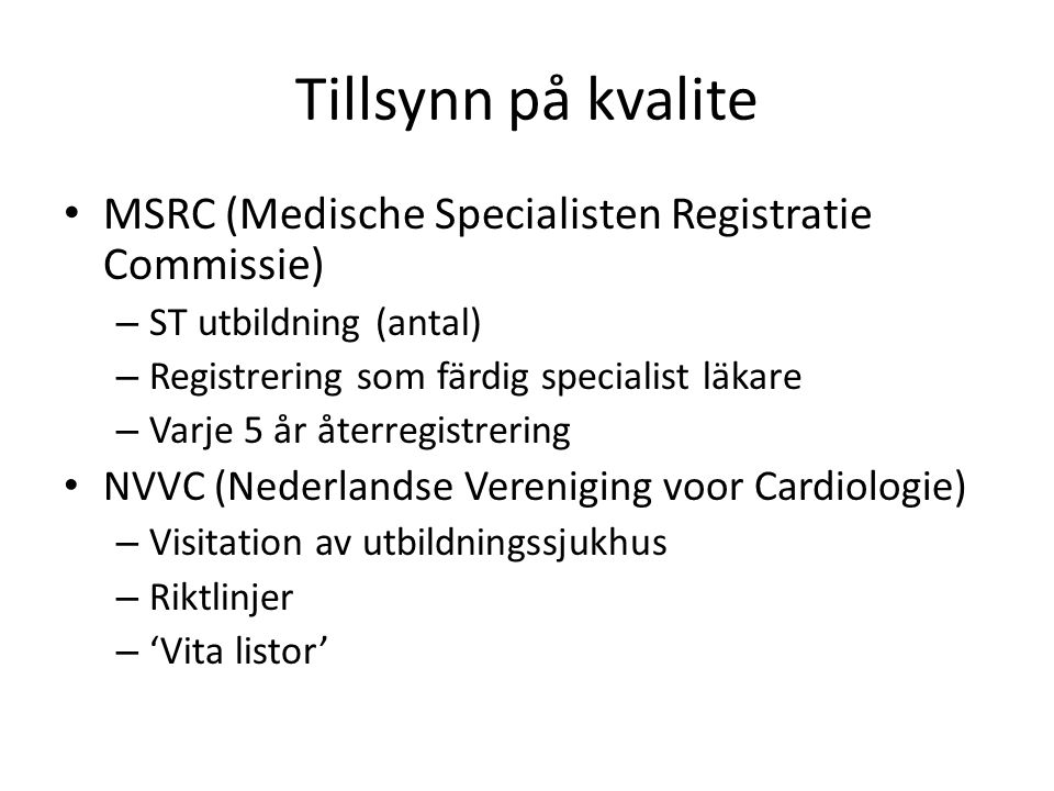 Tillsynn på kvalite MSRC (Medische Specialisten Registratie Commissie)