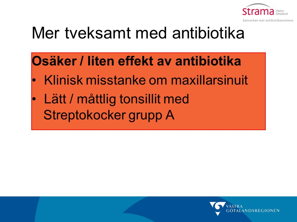 Mer tveksamt med antibiotika