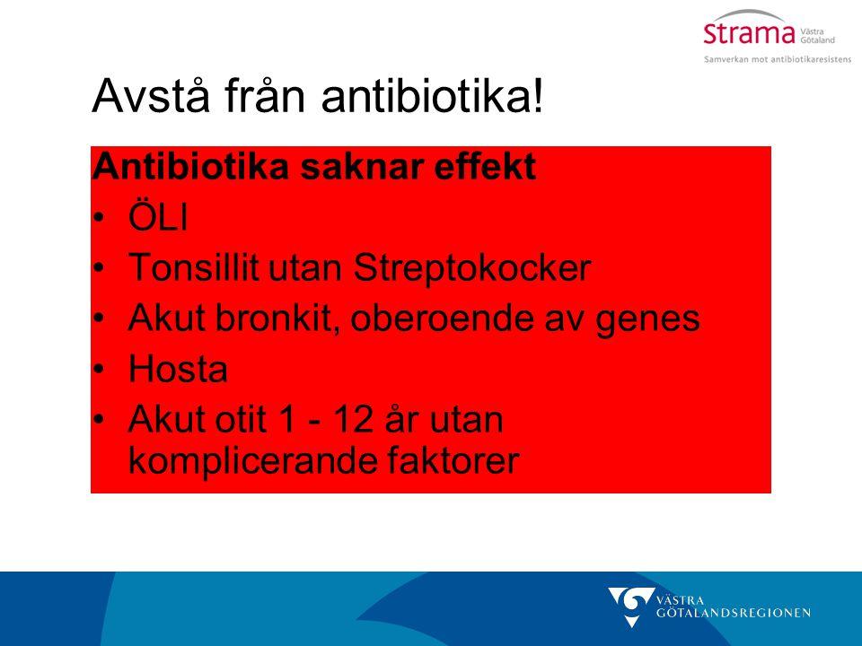 Avstå från antibiotika!