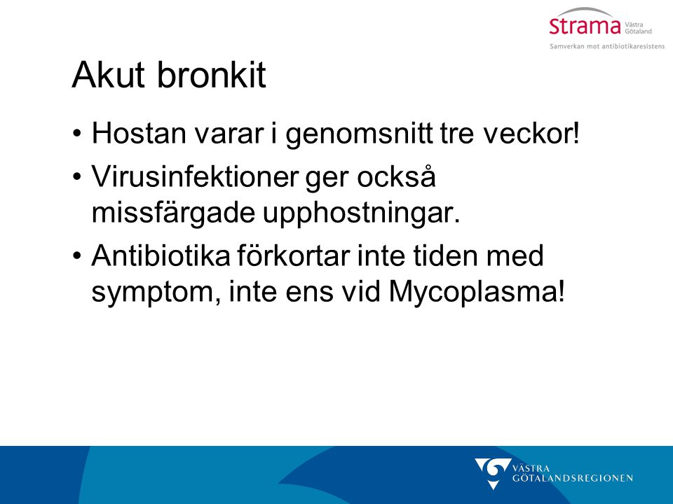 Akut bronkit Hostan varar i genomsnitt tre veckor!