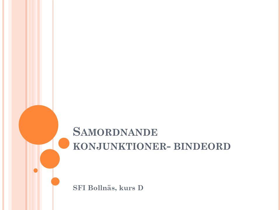 Samordnande konjunktioner- bindeord