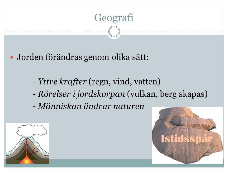 Geografi Jorden förändras genom olika sätt: