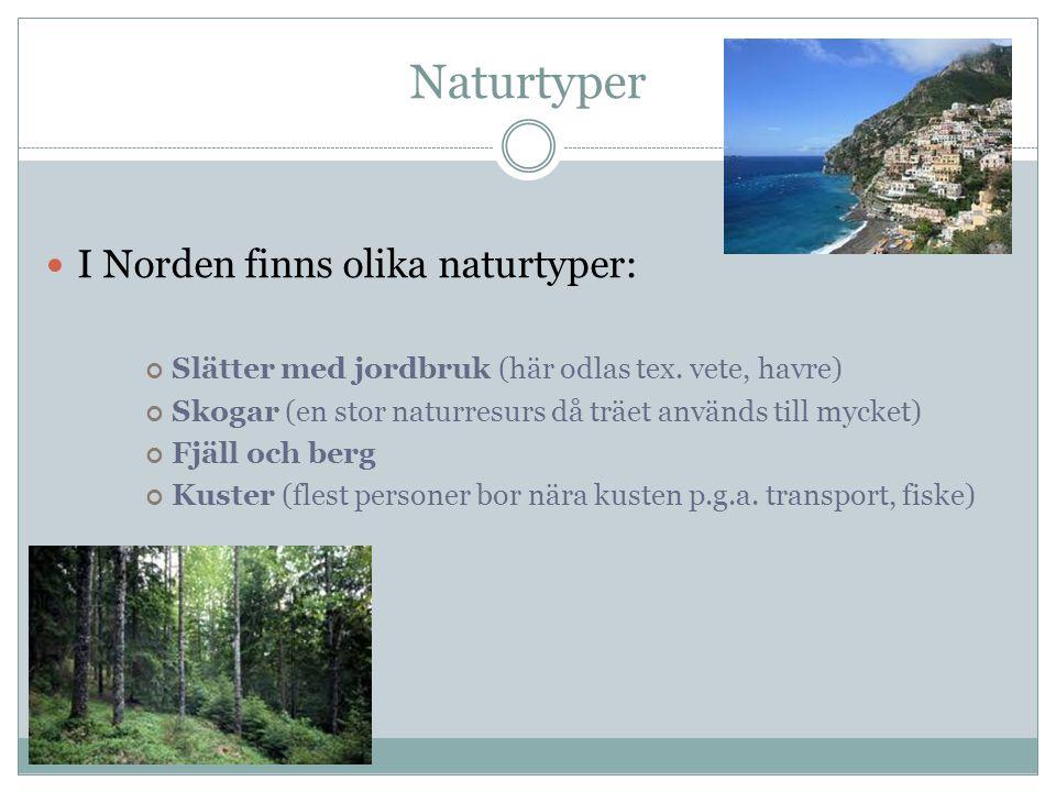 Naturtyper I Norden finns olika naturtyper:
