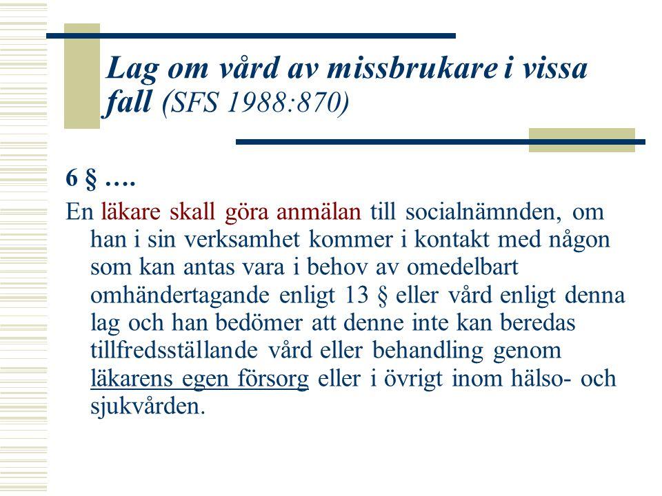 Lag om vård av missbrukare i vissa fall (SFS 1988:870)