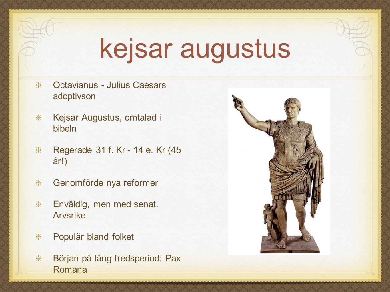 kejsar augustus Octavianus - Julius Caesars adoptivson