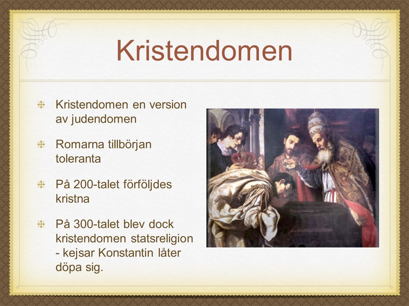 Kristendomen Kristendomen en version av judendomen