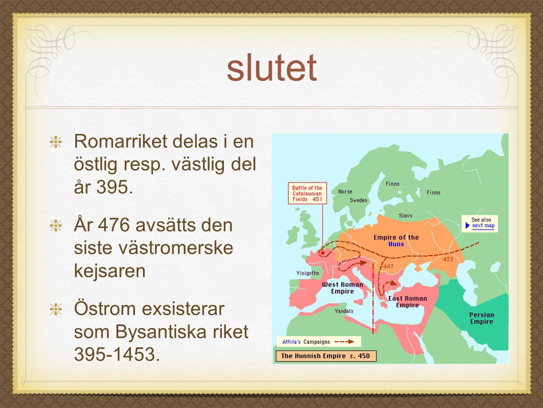 slutet Romarriket delas i en östlig resp. västlig del år 395.