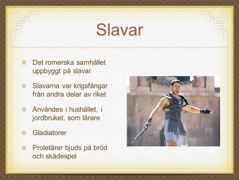 Slavar Det romerska samhället uppbyggt på slavar
