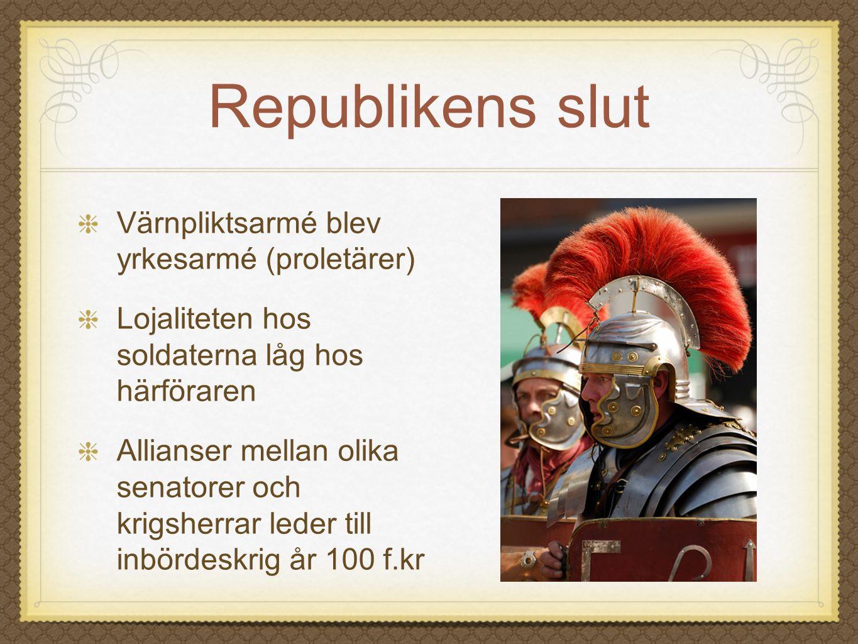 Republikens slut Värnpliktsarmé blev yrkesarmé (proletärer)