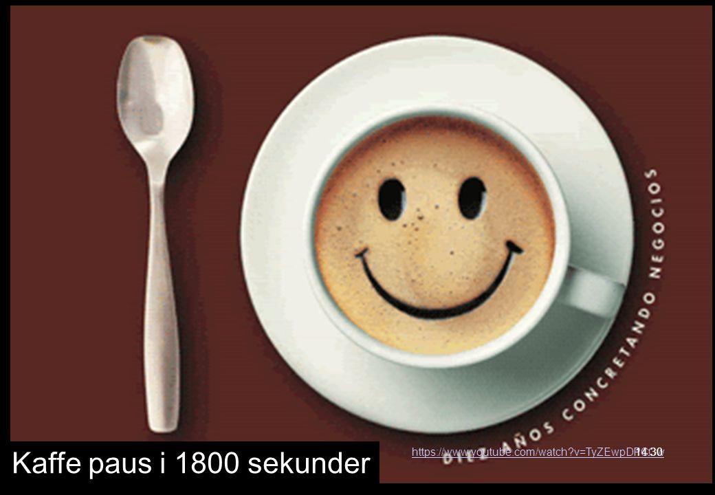 Kaffe paus i 1800 sekunder https://www.youtube.com/watch v=TyZEwpDPCCw