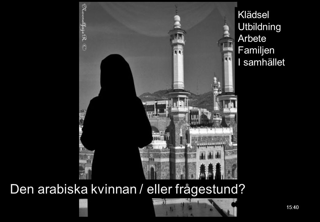 Den arabiska kvinnan / eller frågestund