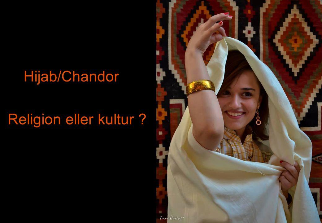 Hijab/Chandor Religion eller kultur