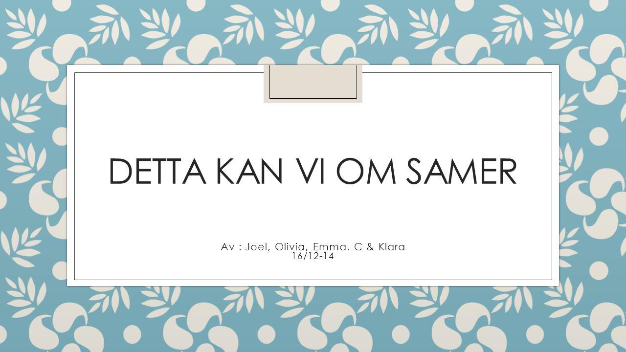 Av : Joel, Olivia, Emma. C & Klara 16/12-14