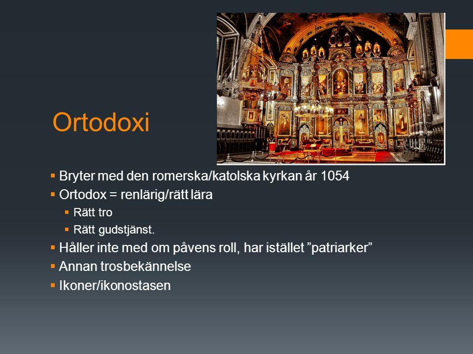 Ortodoxi Bryter med den romerska/katolska kyrkan år 1054