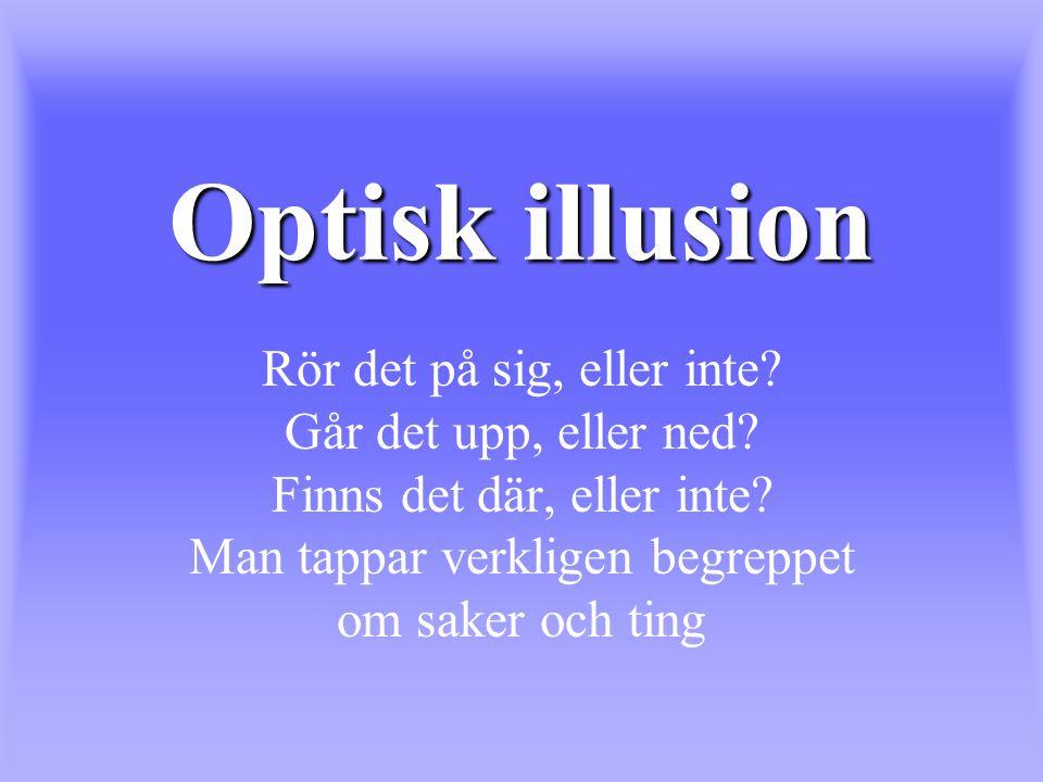 Optisk illusion Rör det på sig, eller inte. Går det upp, eller ned.