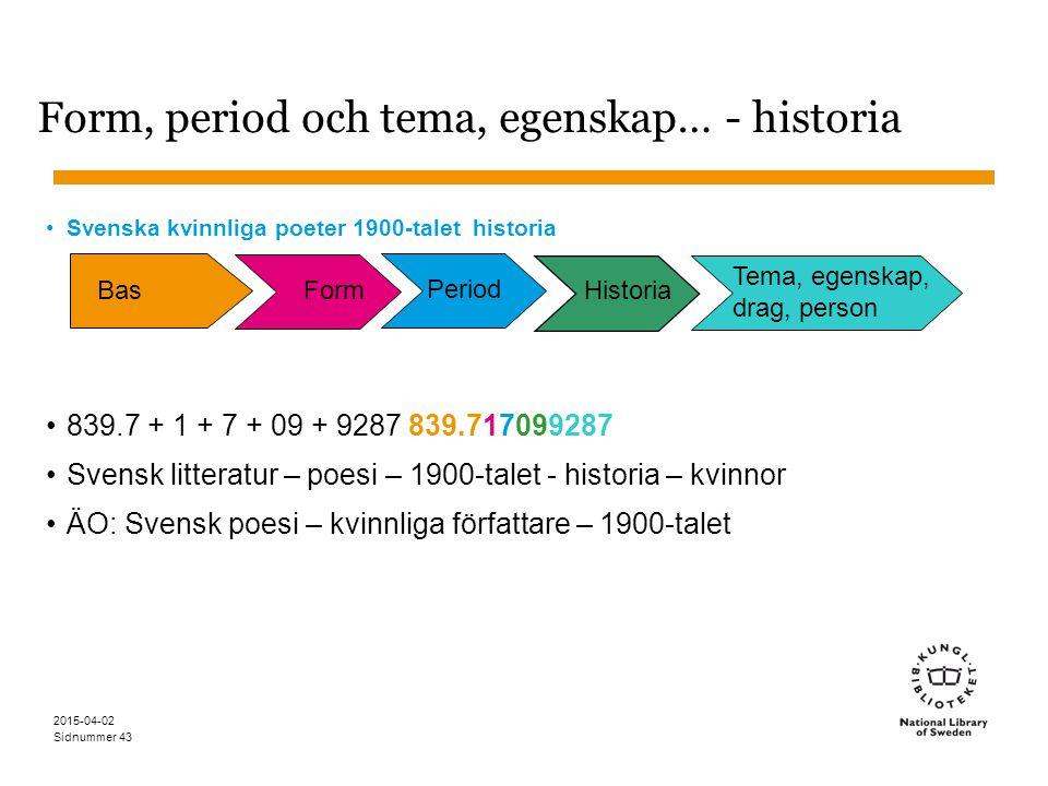 Form, period och tema, egenskap… - historia