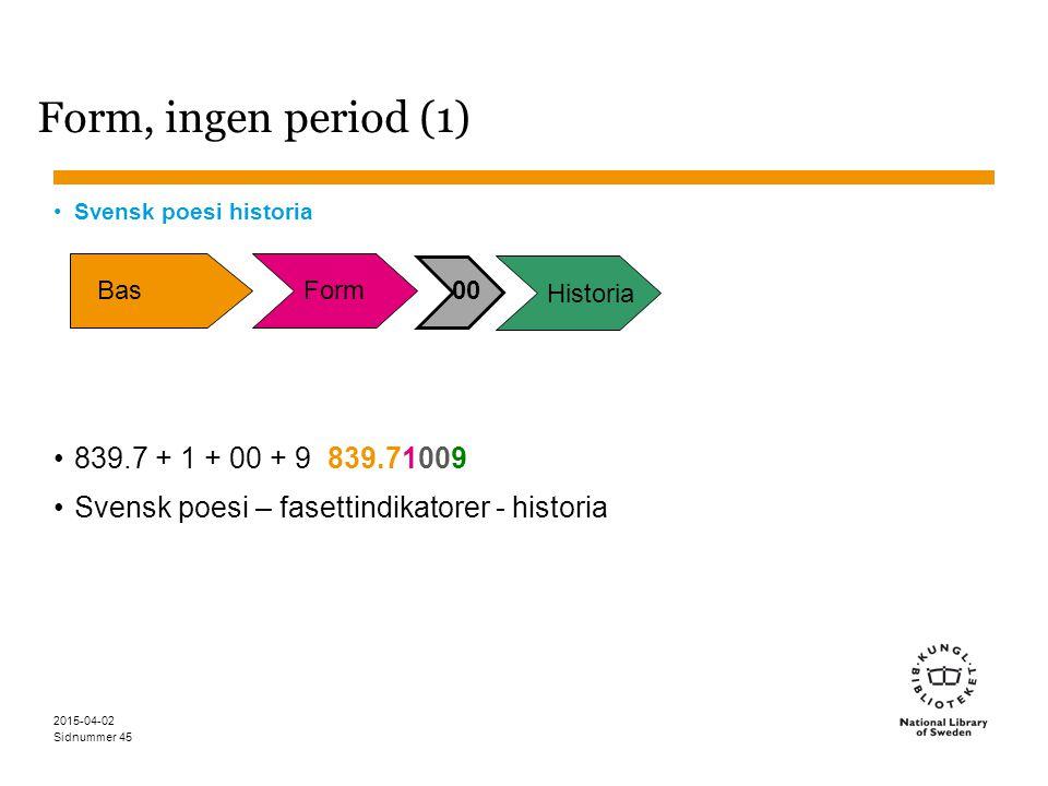 Form, ingen period (1) 839.7 + 1 + 00 + 9 839.71009
