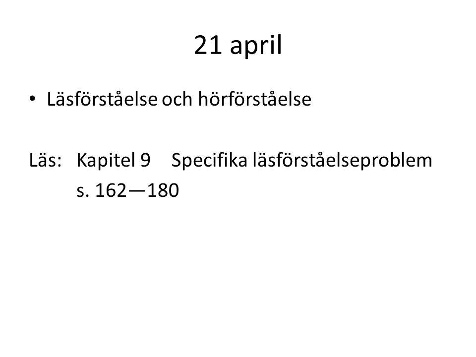 21 april Läsförståelse och hörförståelse