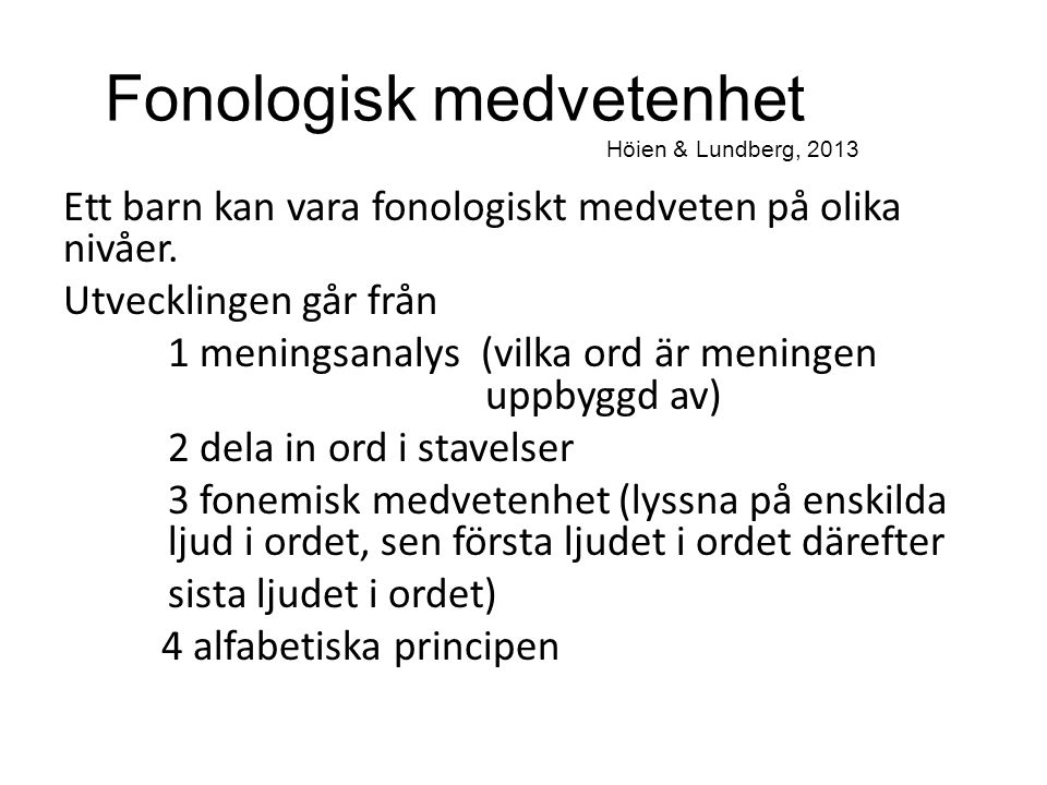 Fonologisk medvetenhet Höien & Lundberg, 2013