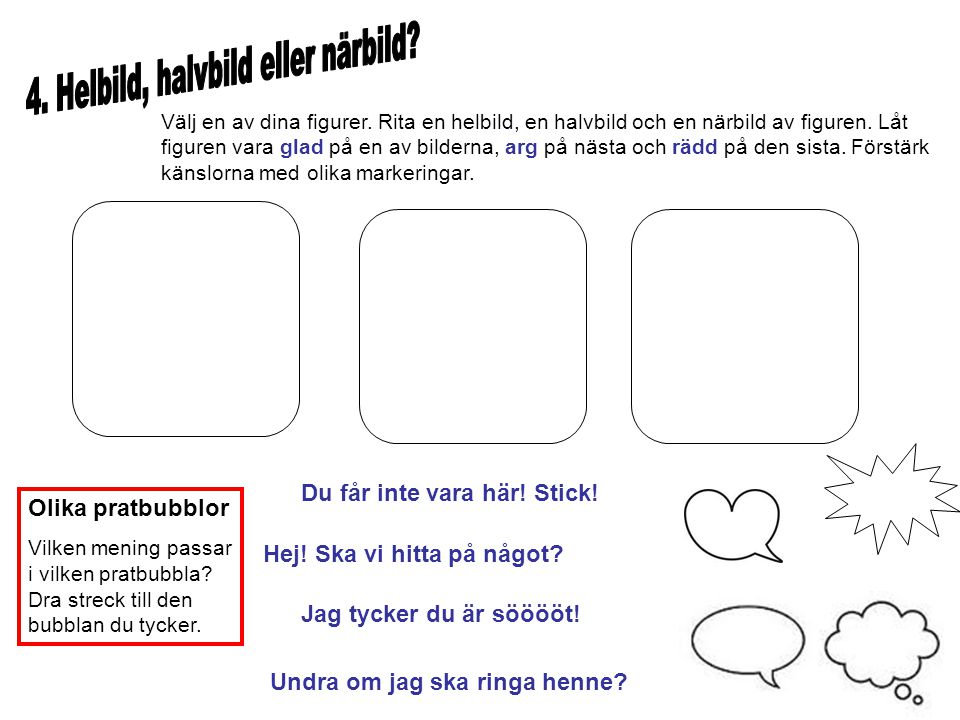 4. Helbild, halvbild eller närbild