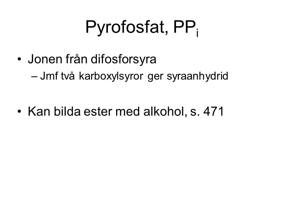 Pyrofosfat, PPi Jonen från difosforsyra