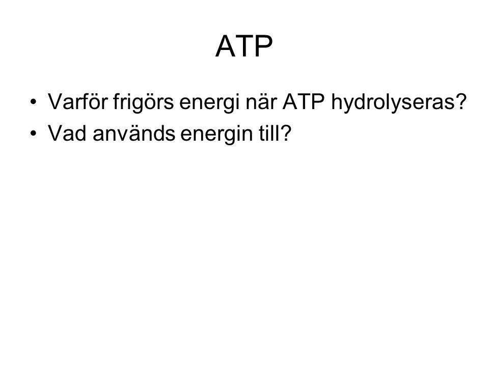 ATP Varför frigörs energi när ATP hydrolyseras