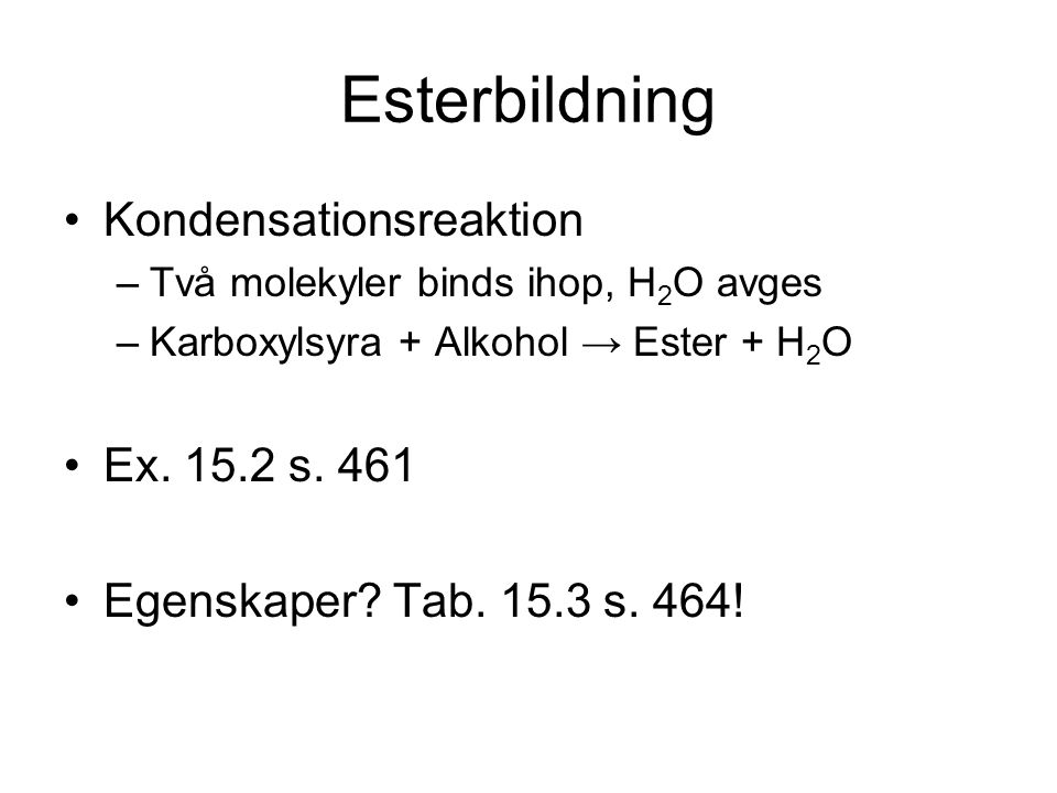 Esterbildning Kondensationsreaktion Ex. 15.2 s. 461