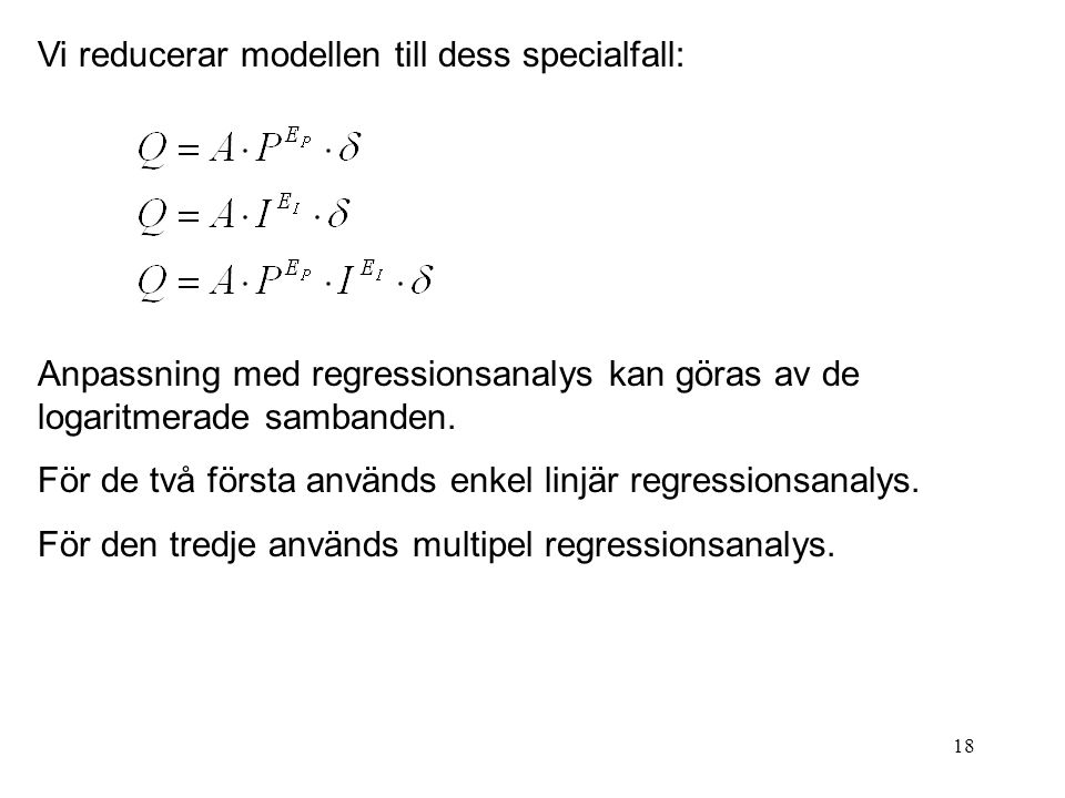 Vi reducerar modellen till dess specialfall: