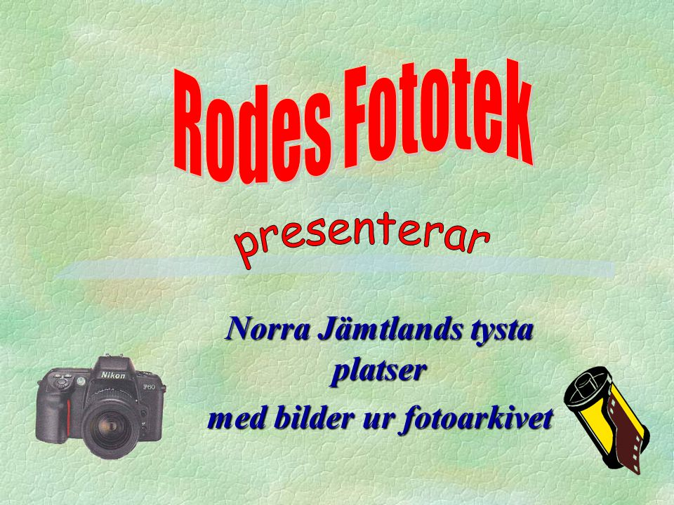 Norra Jämtlands tysta platser med bilder ur fotoarkivet