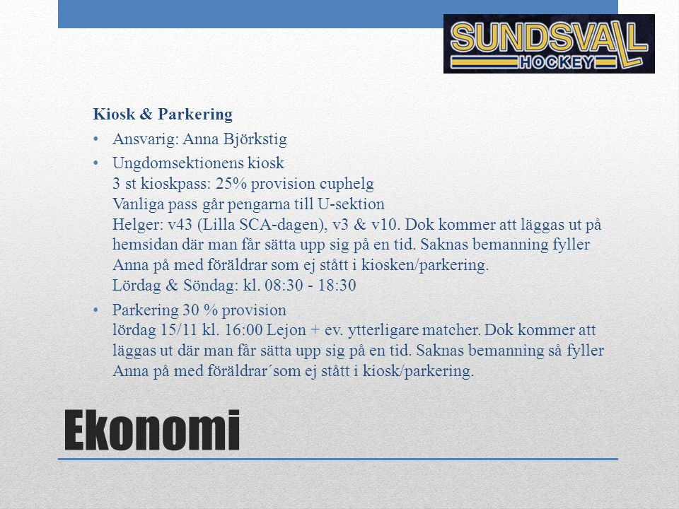 Ekonomi Kiosk & Parkering Ansvarig: Anna Björkstig