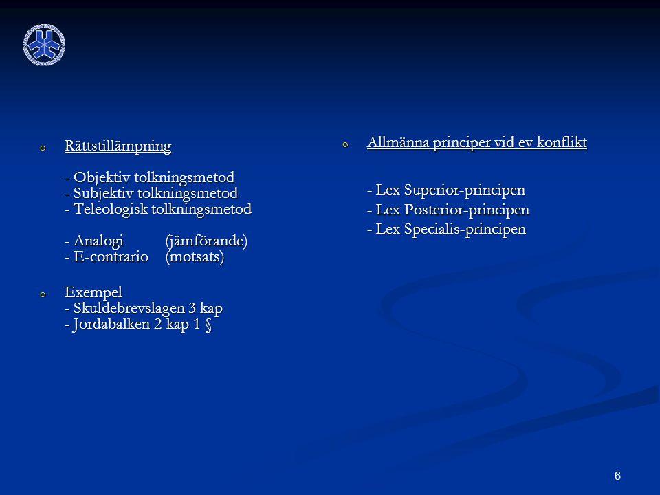 Rättstillämpning - Objektiv tolkningsmetod - Subjektiv tolkningsmetod - Teleologisk tolkningsmetod - Analogi (jämförande) - E-contrario (motsats)