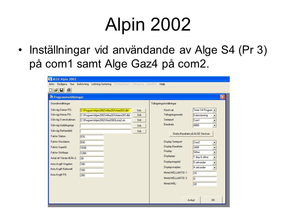 Alpin 2002 Inställningar vid användande av Alge S4 (Pr 3) på com1 samt Alge Gaz4 på com2.