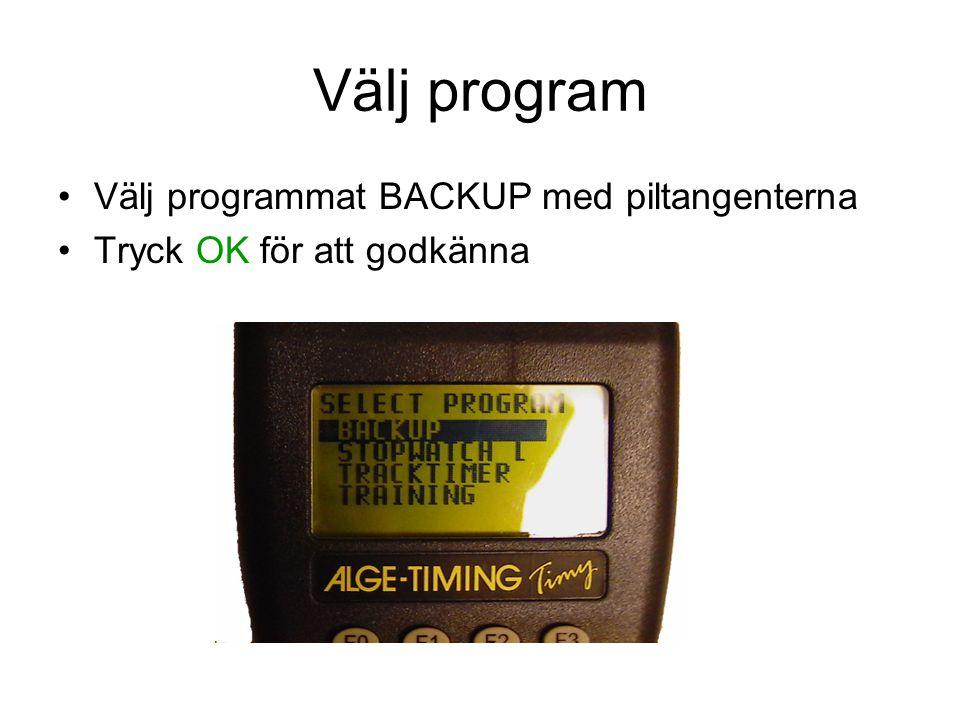 Välj program Välj programmat BACKUP med piltangenterna