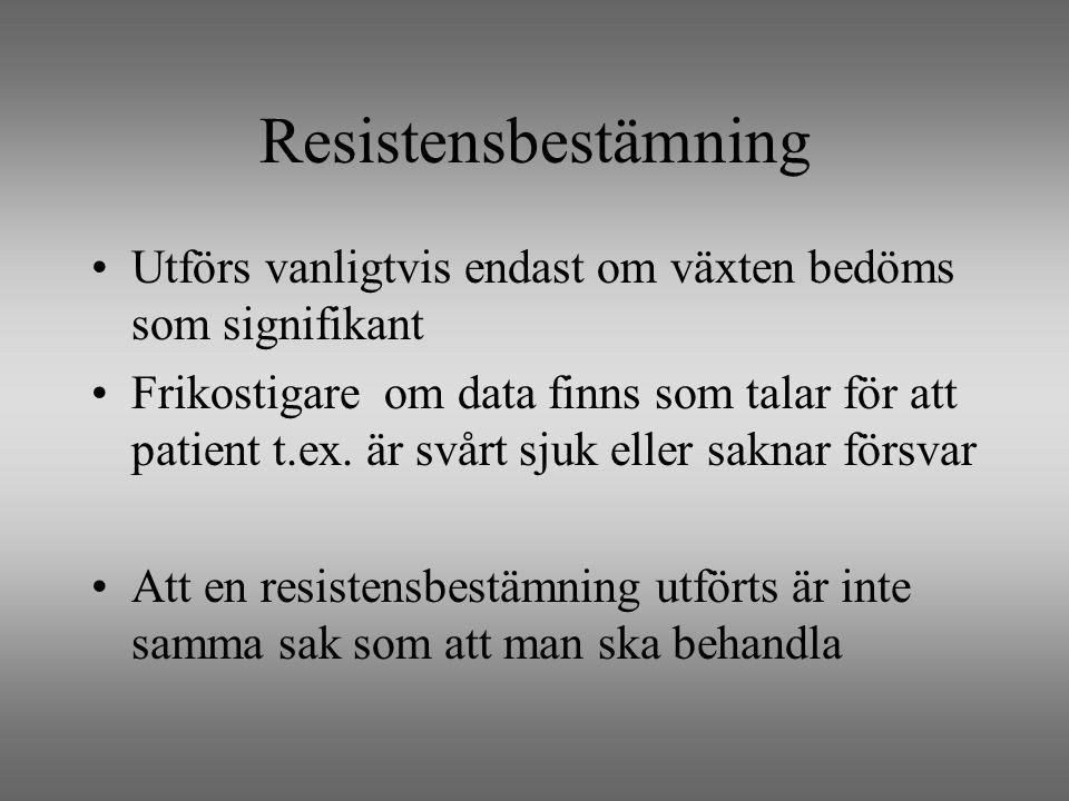 Resistensbestämning Utförs vanligtvis endast om växten bedöms som signifikant.