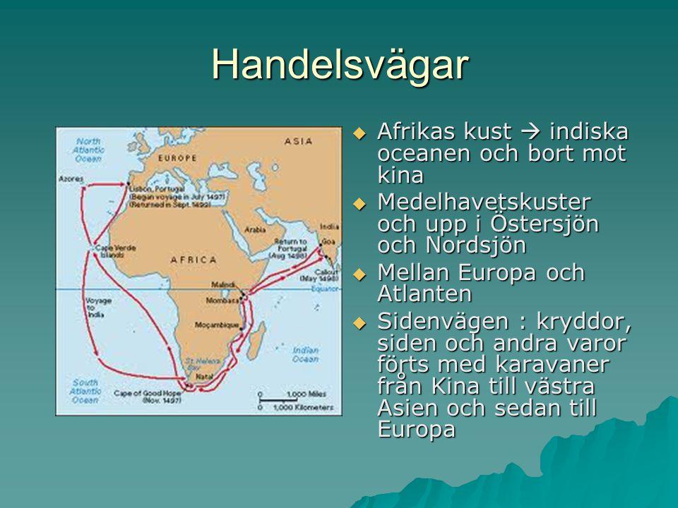 Handelsvägar Afrikas kust  indiska oceanen och bort mot kina