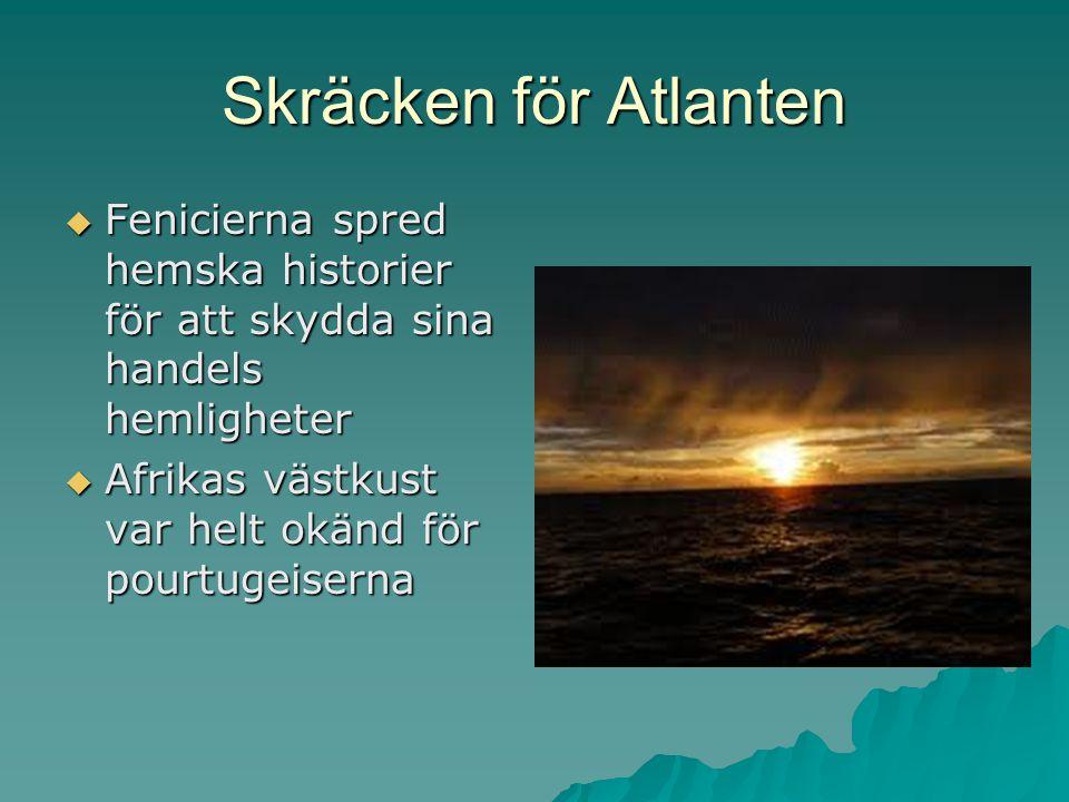 Skräcken för Atlanten Fenicierna spred hemska historier för att skydda sina handels hemligheter.