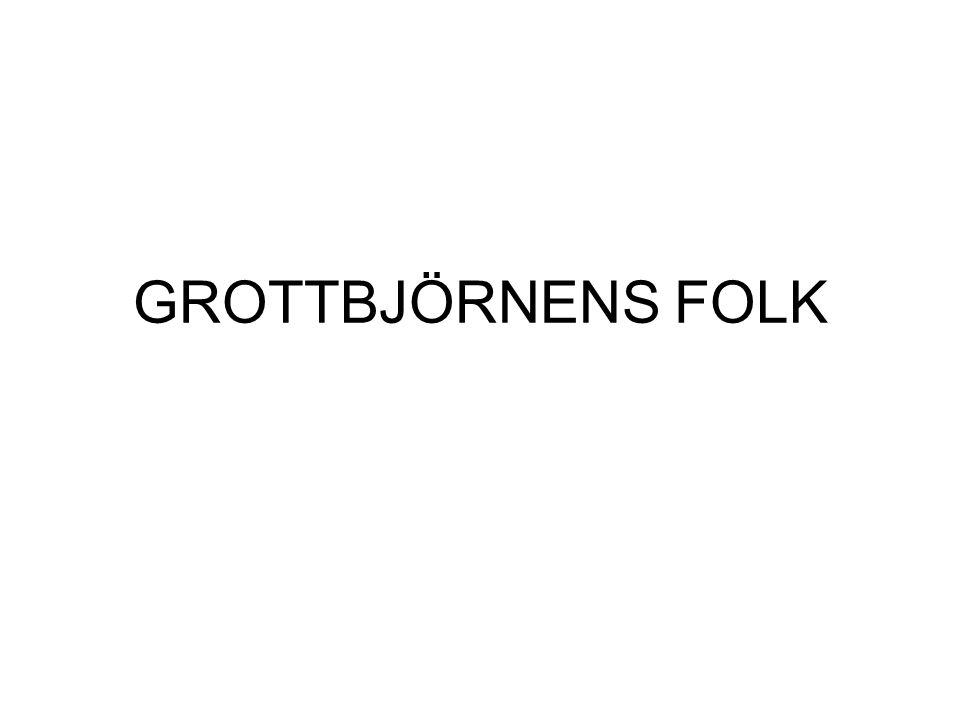 GROTTBJÖRNENS FOLK